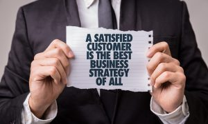 A satisfied customer is the best business strategy