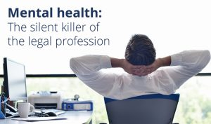Mental health: The silent killer of the legal profession