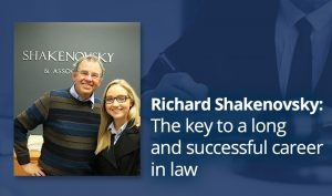 Richard Shakenovsky: The Key to a Long & Successful Career in Law