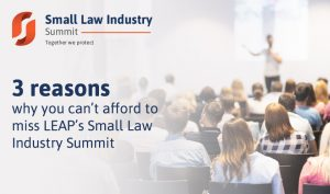 3 reasons why you can't afford to miss LEAP's Small Law Industry Summit